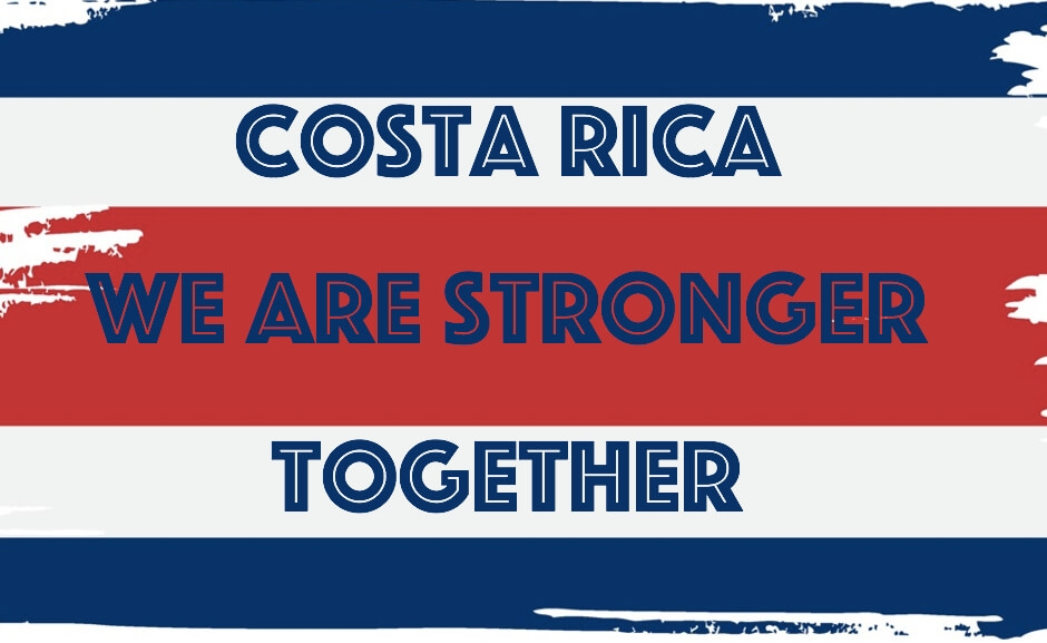 Costa Rica, We Are Stronger Together