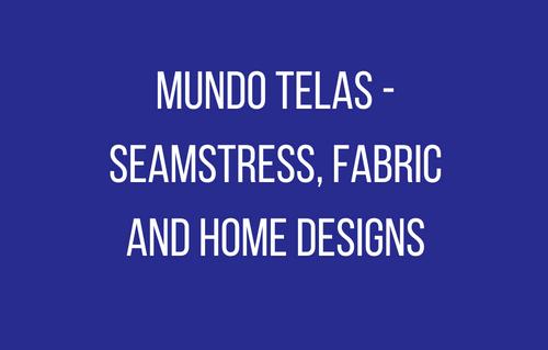 Mundo Telas - Seamstress, Fabric and Home Designs