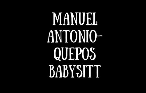 Manuel Antonio-Quepos babysitt
