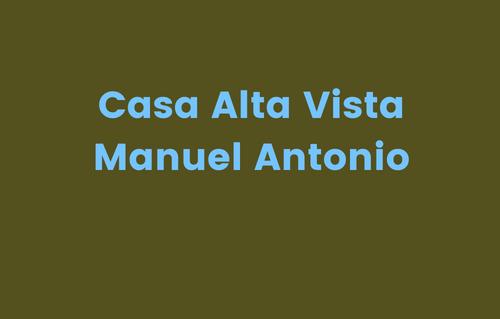Casa Alta Vista Manuel Antonio