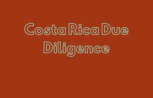 Costa Rica Due Diligence