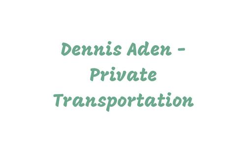 Dennis Aden - Private Transpor