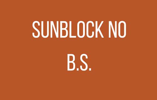 Sunblock No B.S.