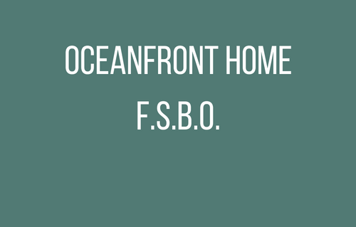 Ocean Front Home F.S.B.O.- Jac