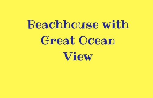 Beachhouse with Great Ocean Vi
