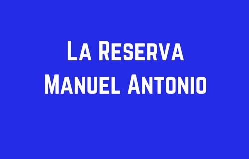 La Reserva Manuel Antonio
