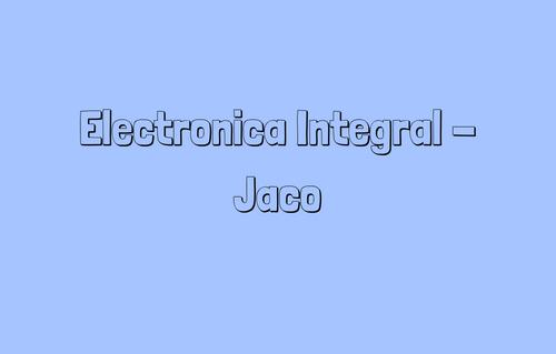 Electronica Integral - Jaco