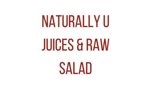 Naturally U Juices & Raw Salad