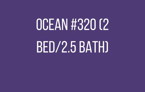 Ocean #320 (2 bed/2.5 bath)
