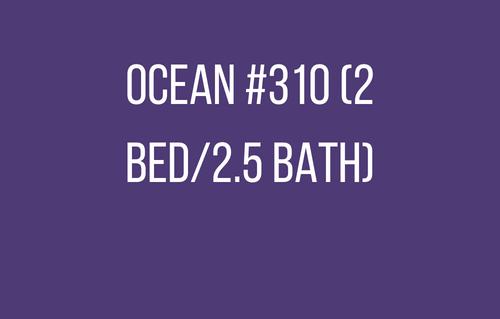 Ocean #310 (2 bed/2.5 bath)