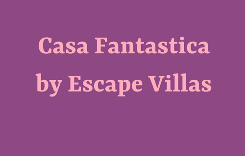 Casa Fantastica by Escape Vill