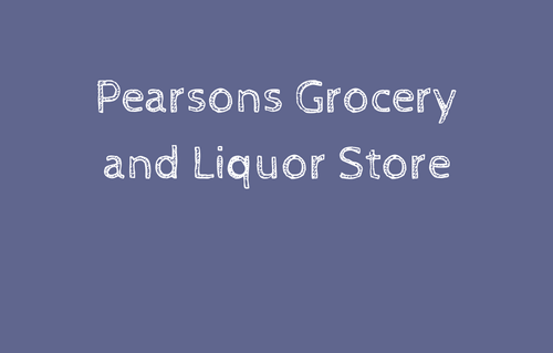 Pearsons Grocery and Liquor St